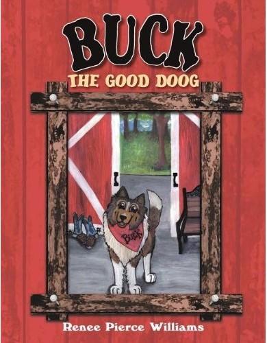 Buck the Good Doog by Renee Pierce Williams
