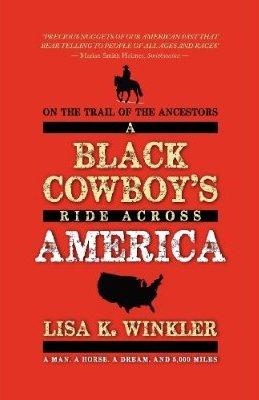 "Sneak Peek:  ""On the Trail of the Ancestors: A Black Cowboy's Ride Across America"""