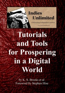 Indies Unlimited Tutorials and Tools Volume I