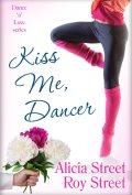 Kiss Me Dancer Indie Pick