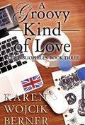 Groovy Kind of Love by Karen Wojcik Berner 120x177
