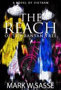 The Reach of the Banyan Tree by Mark W Sasse 120x177