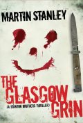 The Glasgow Grin by Martin Stanley 120x177