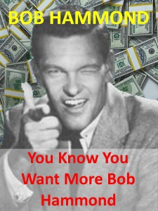 you know you want more bob hammond