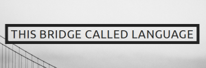 This Bridge Called Language logo