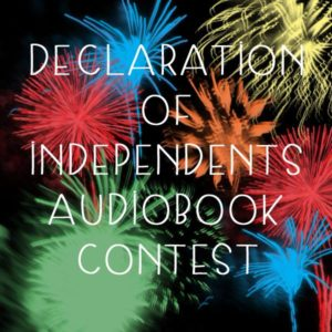 Declaration of Independents Audiobook Contest