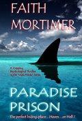 paradise prison by faith mortimer