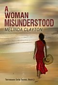 A woman misunderstood by melinda clayton