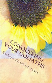 Sneak Peek:Conquering Your Goliaths by Kathryn Elizabeth Jones
