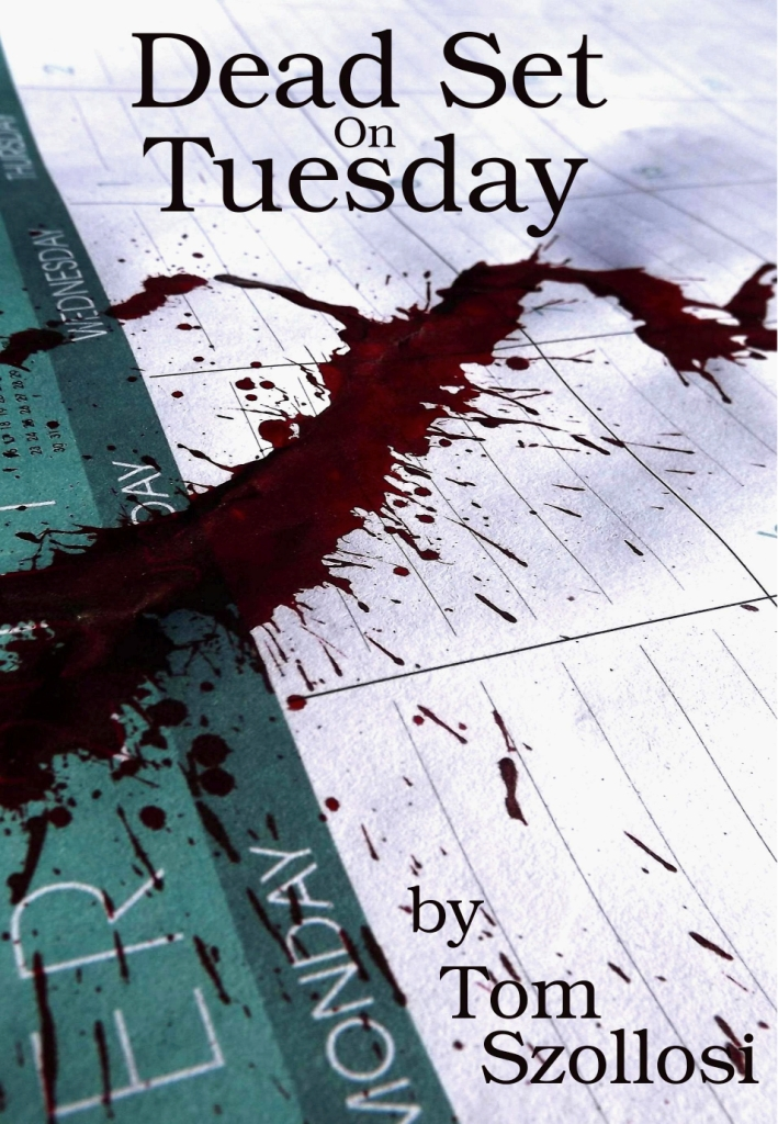 "Author Tom Szollosi Announces the Release of ""Dead Set on Tuesday"""