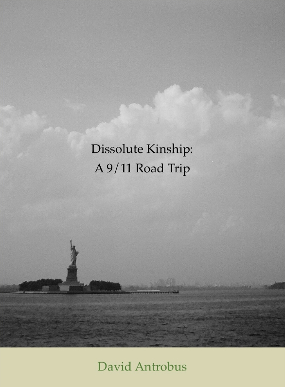 Book Brief – Dissolute Kinship: A 9/11 Road Trip