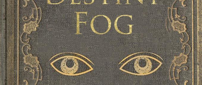 The Destiny Fog