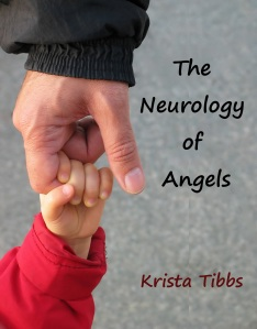 The Neurology of Angels by Krista Tibbs