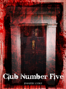 CLUB NUMBER FIVE by Jennifer Loiske