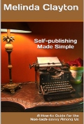 Self-publishing Made Simple: A How-to Guide for the Non-tech-savvy Among Us