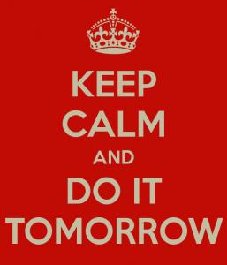 keep-calm-and-do-it-tomorrow-38