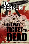 A One Way Ticket To Dead120x177