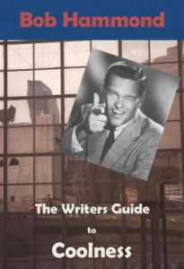 The Writers Guide to Coolness