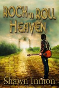 Rock N Roll Heaven by Shawn Inmon