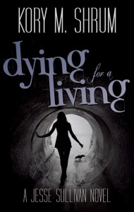 Dying for a Living by Kory M. Shrum