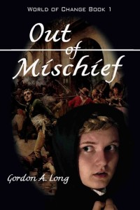 OUT OF MISCHIEF by Gordon A. Long