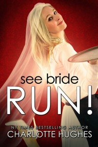 See Bride Run by Charlotte Hughes
