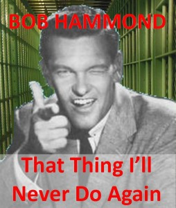 Bob Hammond That Thing I'll Never Do Again