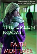 The Green Room by Faith Mortimer