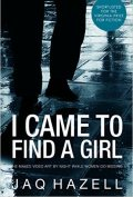 I came to find a girl by jaq hazell 120x177