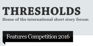 Thresholds international short story features competition