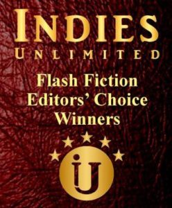 indies unlimited editors choice flash fiction winners