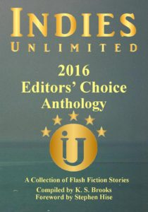 Indies Unlimited 2016 Flash Fiction Anthology